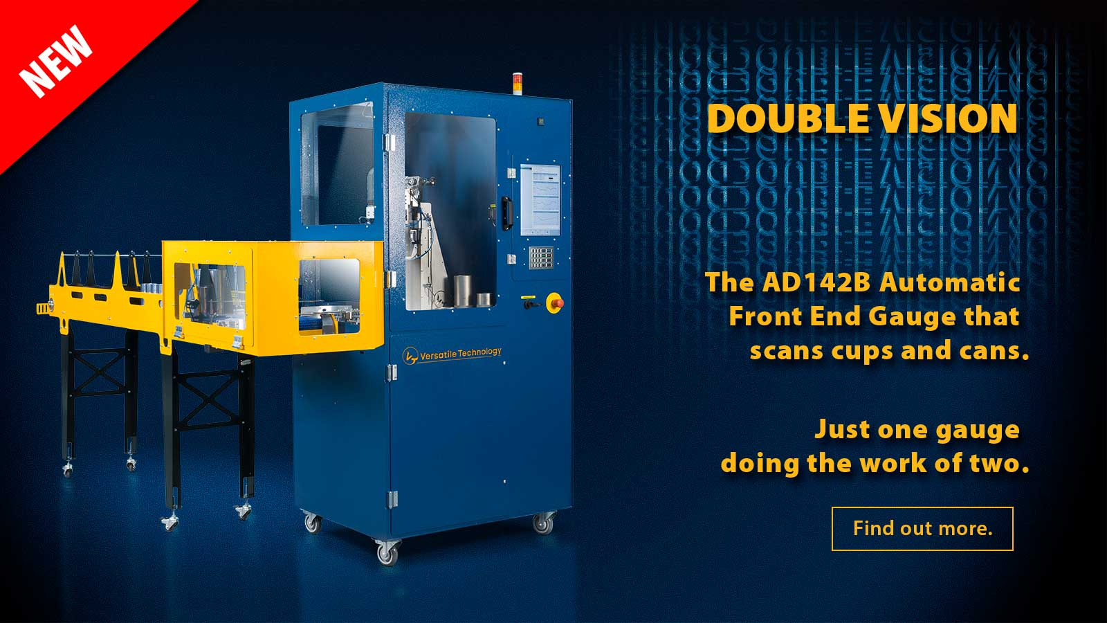Double Vision. The AD142B Automatic Front End Gauge is one gauge that does the work of two for both cups and cans.
